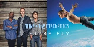 Mike + the Mechanics (let me fly)